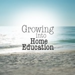Growing Into Home Education