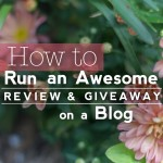 How To Run An Awesome Review & Giveaway On A Blog