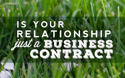 Is Your Relationship Just A Business Contract?