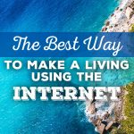 The Best Way To Make A Living Using the Internet