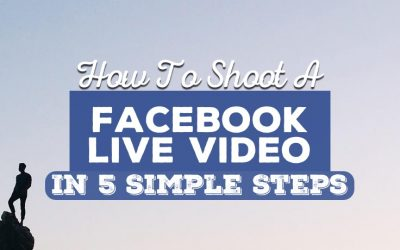 How to Shoot a Facebook Live Video in 5 Super Simple Steps!