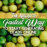 The Absolute Fastest Way To Start Generating Leads Online