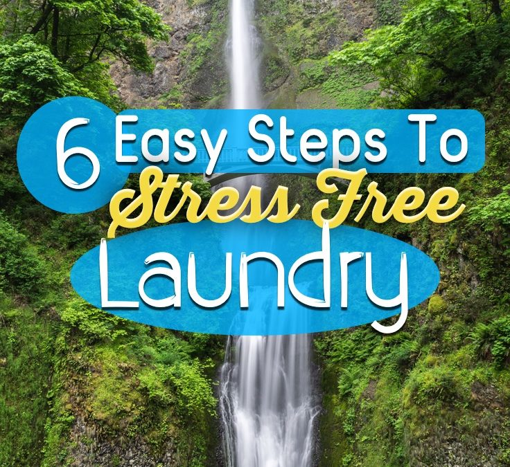 6 Easy Steps To Stress Free Laundry